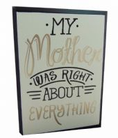 MY MOTHER WAS RIGHT ABOUT EVERYTHING CHUNKY WOODEN HANGING SIGN GREAT GIFT